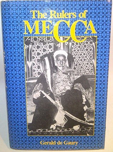 The Rulers of Mecca: Gerald De Gaury