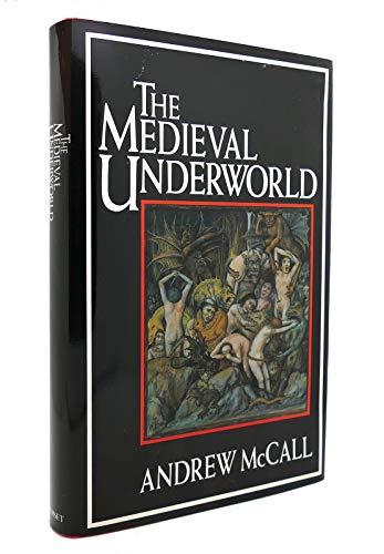 The Medieval Underworld: McCall, Andrew