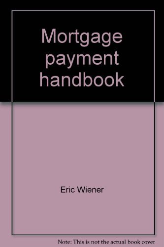 9780880297158: Mortgage payment handbook: Monthly payment tables and annual amortization schedules for fixed-rate mortgages