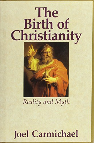 9780880297387: The Birth of Christianity: Reality and Myth