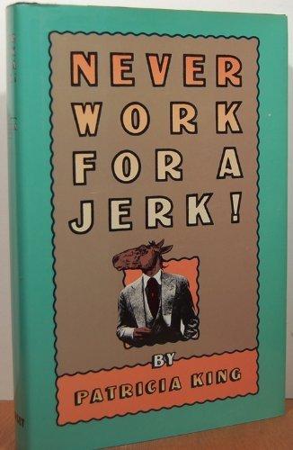 9780880297486: Never Work for a Jerk