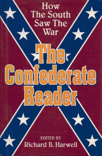 9780880297578: The Confederate Reader: How the South Saw the War