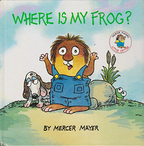 9780880297943: Where Is My Frog? (Little Critter Series)