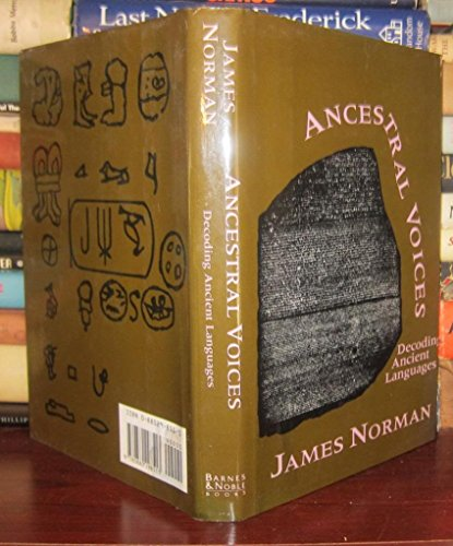 9780880298513: ANCESTRAL VOICES: DECODING ANCIENT LANGUAGES. [Hardcover] by Norman, James.