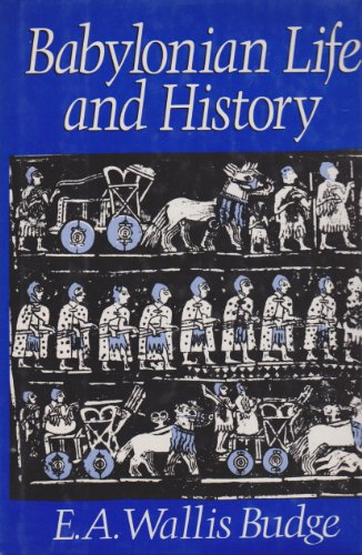 9780880298551: Babylonian Life and History
