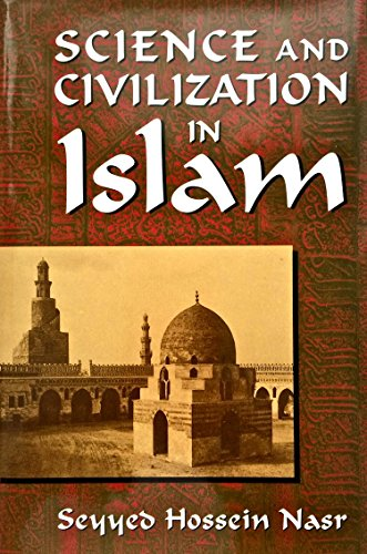 9780880298780: Science and civilization in Islam