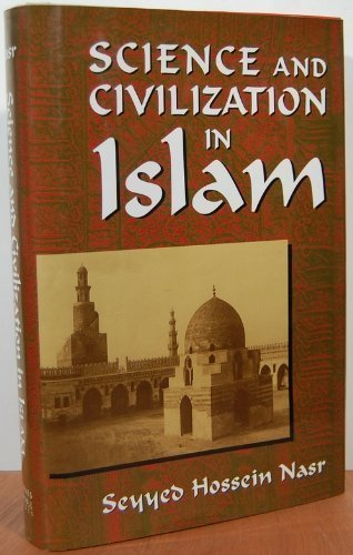 9780880298780: Science and civilization in Islam