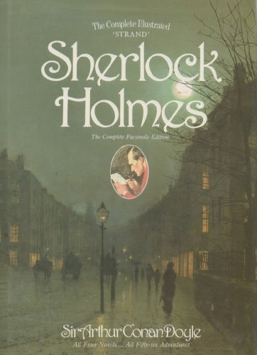 The Complete Illustrated Strand Sherlock HOlmes. The Complete Facsimile Edition. (Sherlock Holmes):...