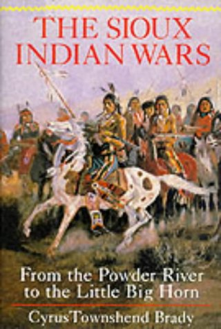 9780880298971: The Sioux Indian Wars, from the Powder River to the Little Big Horn