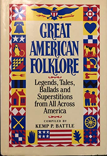 Great American Folklore: Legends,Tales, Ballads and Superstitions: Kemp P Battle