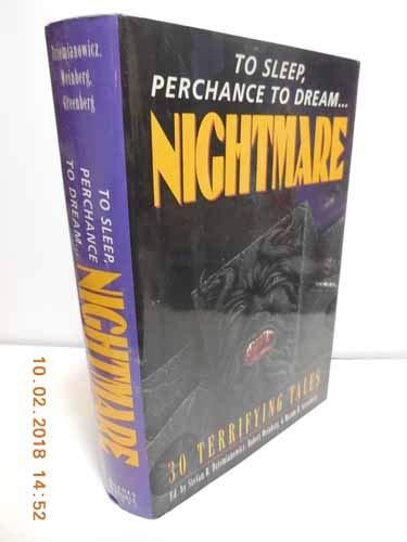 To Sleep, Perchance to Dream.Nightmare: Dziemianowicz, Stefan R.; Weinberg, Robert; Greenberg, ...