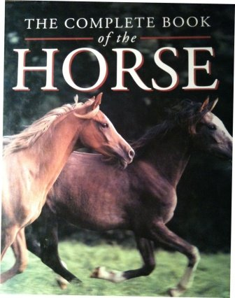9780880299046: Complete Book of the Horse