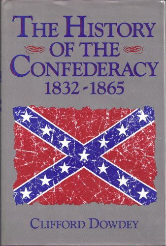 9780880299114: The History of the Confederacy: 1832-1865