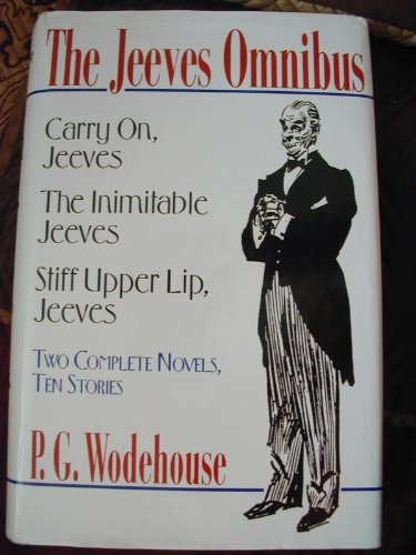 9780880299190: The Jeeves Omnibus: Carry On, Jeeves; The Inimitable Jeeves; Stiff Upper Lip, Jeeves: Two Complete Novels, Ten Stories
