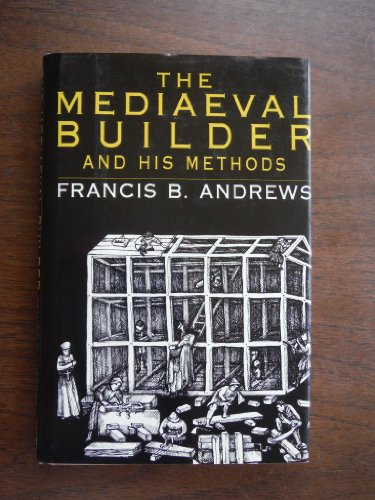 9780880299824: Mediaeval Builder and His Methods