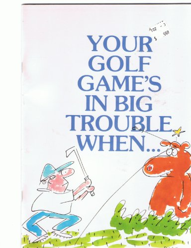 9780880321273: Your Golf Game Is in Big Trouble