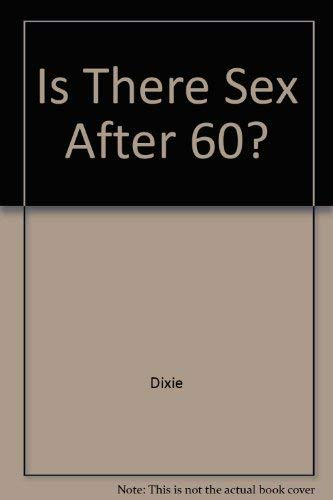 Is There Sex After 60?: Dixie