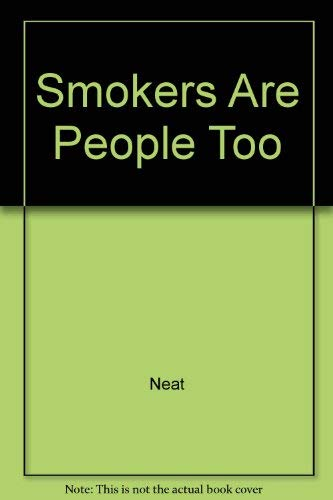 9780880324625: Smokers Are People, Too!