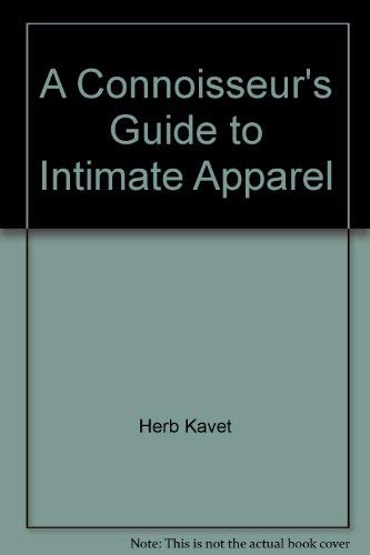 A connoisseur's guide to intimate apparel: Herb Kavet, Herbert I. Kavet