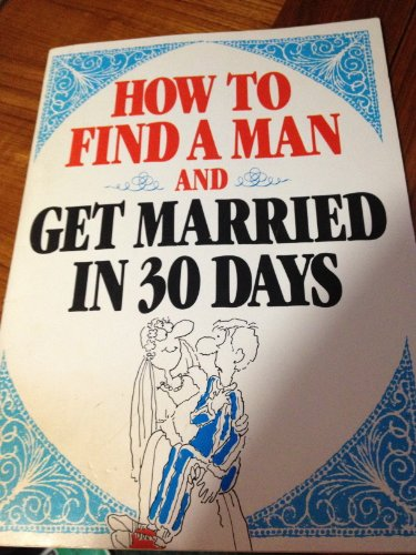 How to Find a Man and Get Married in 30 Days: Kavet, Herbert
