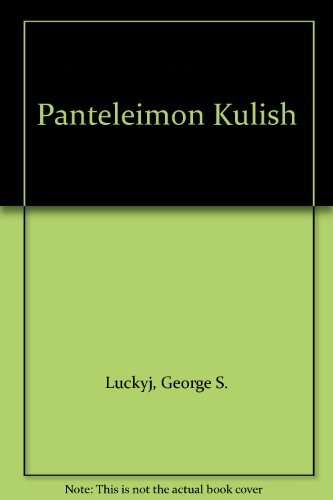 9780880330169: Panteleimon Kulish: A Sketch of His Life and Times (East European Monographs)