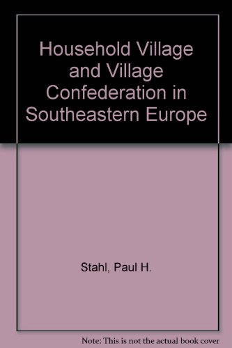 9780880330947: Household Village and Village Confederation in Southeastern Europe