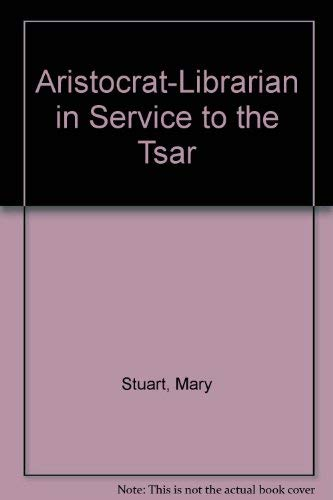9780880331081: Aristocrat-Librarian in Service to the Tsar