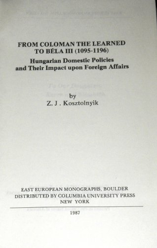 From Coloman the Learned to Béla III, (1095-1196) : Hungarian domestic policies and their ...