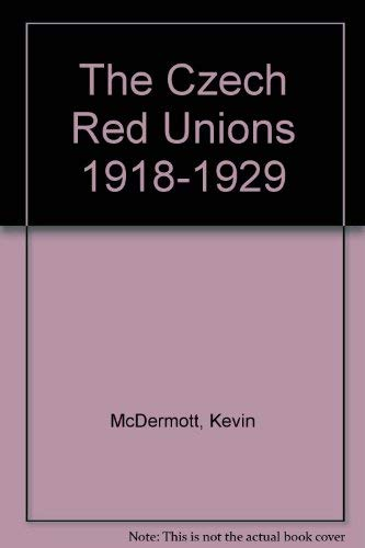 9780880331364: The Czech Red Unions 1918-1929