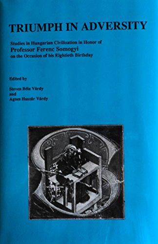 Triumph in Adversity: Studies in Hungarian Civilization in Honor: VARDY, STEVEN BELA (ED.)