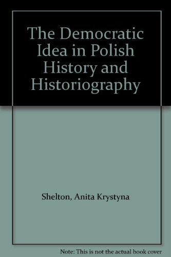 9780880331647: The Democratic Idea in Polish History and Historiography