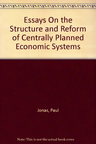 Essays on the Structure and Reform of Centrally Planned Economic Systems: Paul Jonas