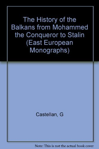 History of the Balkans From Mohammed the Conqueror to Stalin: Castellan, Georges