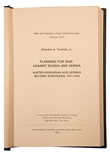 9780880332712: Planning for War Against Russia and Serbia: Austro-Hungarian and German Military Strategies, 1871-1914