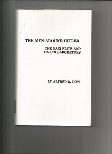 9780880333481: The Men Around Hitler: The Nazi Elite and Its Collaborators (East European Monographs)