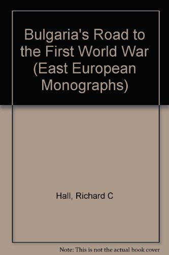 9780880333573: Bulgaria's Road to the First World War