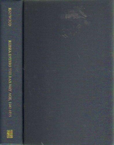 9780880333900: Russia Enters the Railway Age, 1842-1855 (East European Monograph)