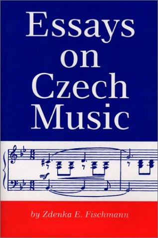 Essays on Czech Music: Fischmann, Professor Zhenka E., Fischmann, Zhenka E.
