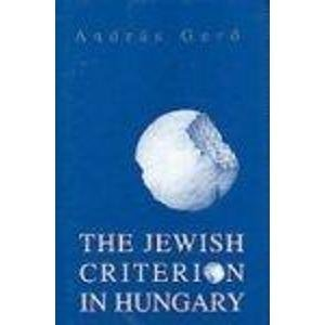 The jewish criterion in Hungary.: Gero, Andras.