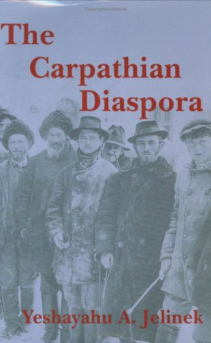 9780880336192: The Carpathian Disaspora The Jews of Subcarpathian Rus and Mukachevo: The Jews of Subcarpathian Rus' and Mukachevo (East European Monograph)