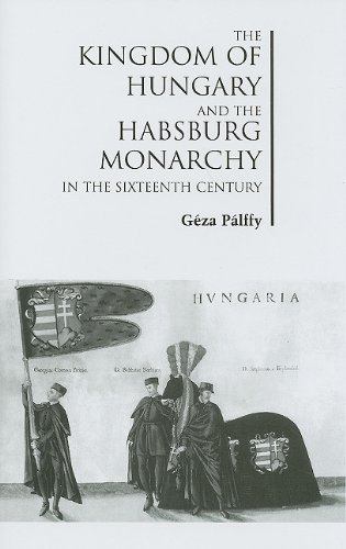 9780880336338: The Kingdom of Hungary and the Habsburg Monarchy in the Sixteenth Century (Chsp Hungarian Studies)