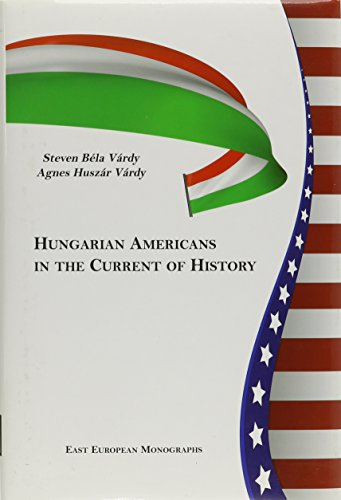 9780880336680: Hungarian Americans in the Current of History (East European Monographs)
