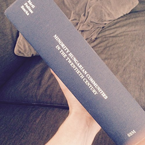9780880336772: Minority Hungarian Communities in the Twentieth Century (Social Science Monographs)