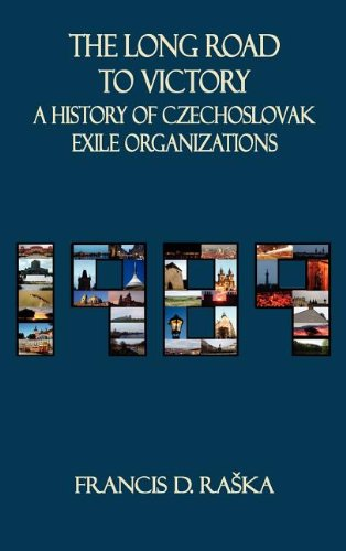 9780880337069: The Long Road to Victory: A History of Czechoslovak Exile Organizations After 1968 (East European Monograph)
