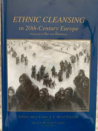 Ethnic Cleansing in Twentieth Century Europe: Vardy, Steven Bela