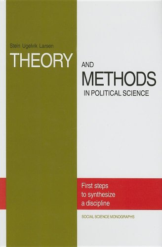 9780880339988: Theory and Methods in Political Science: First Steps to Synthesize a Discipline (Social Science Monographs)