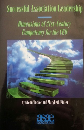 9780880340731: Successful Association Leadership: Dimensions of 21st-Century Competency for the CEO
