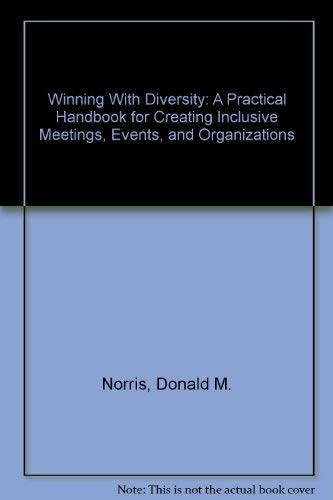 Winning With Diversity: A Practical Handbook for: Norris, Donald M.;