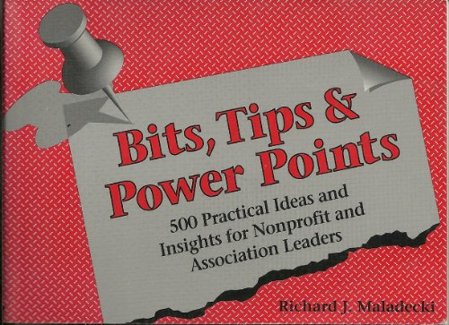 9780880341035: Bits, Tips, & Power Points: 500 Practical Ideas and Insights for Nonprofit and Association Leaders