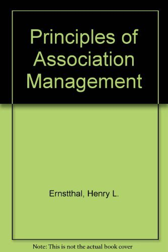 Principles of Association Management (0880341122) by Henry L. Ernstthal; Bob Jones